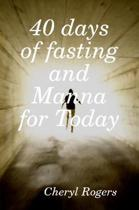 40 days of fasting and Manna for Today