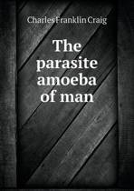 The Parasite Amoeba of Man