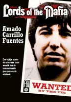 Lords Of The Mafia - Amado Carrillo Fuentes