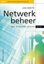 Netwerkbeheer met Windows Server 2016 en Windows 10 1 Inrichting en beheer van een LAN
