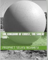 The Kingdom of Christ, The Son of God