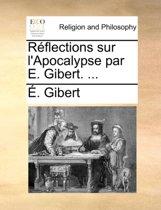 Rflections Sur L'Apocalypse Par E. Gibert. ...