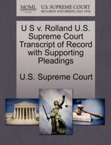 U S V. Rolland U.S. Supreme Court Transcript of Record with Supporting Pleadings