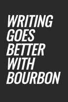 Writing Goes Better With Bourbon