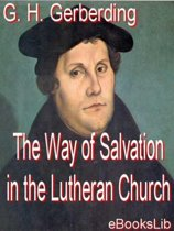 The The Way of Salvation in the Lutheran Church