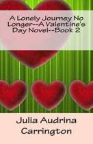 A Lonely Journey No Longer--A Valentine's Day Novel--Book 2
