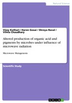Altered production of organic acid and pigments by microbes under influence of microwave radiation