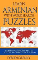 Learn Armenian with Word Search Puzzles: Learn Armenian Language Vocabulary with Challenging Word Find Puzzles for All Ages
