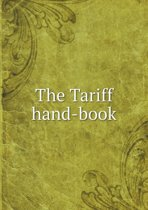 The Tariff Hand-Book