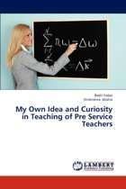 My Own Idea and Curiosity in Teaching of Pre Service Teachers
