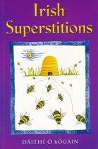 Irish Superstitions: Irish Spells, Old Wives' Tales and Folk Beliefs