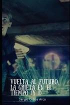Vuelta Al Futuro, La Grieta En El Tiempo (Y I)