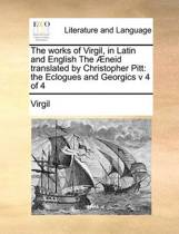 The Works of Virgil, in Latin and English the Aeneid Translated by Christopher Pitt