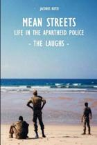 MEAN STREETS - Life in the Apartheid Police (Book 3) The Laughs