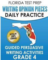 Florida Test Prep Writing Opinion Pieces Daily Practice Grade 4