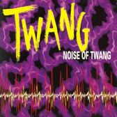 Noise of Twang