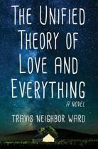 The Unified Theory of Love and Everything