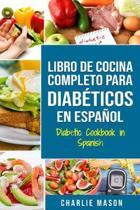 LIBRO DE COCINA COMPLETO PARA DIAB�TICOS En Espa�ol / Diabetic Cookbook in Spanish