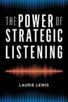 The Power of Strategic Listening