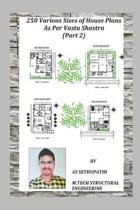 250 Various Sizes of House Plans As Per Vastu Shastra: (Part 2)