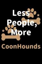 Less People, More CoonHounds: Journal (Diary, Notebook) Funny Dog Owners Gift for CoonHound Lovers