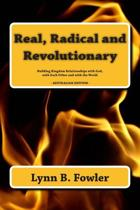 Real, Radical and Revolutionary
