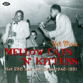 Yet Mor Mellow Cat N Kittens, Hot R&B And Cool Blues 1945
