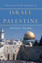 One Year in the History of Israel and Palestine