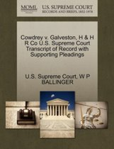 Cowdrey V. Galveston, H & H R Co U.S. Supreme Court Transcript of Record with Supporting Pleadings