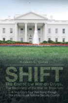 Shift - The End of the War on Drugs, the Beginning of the War on Terrorism