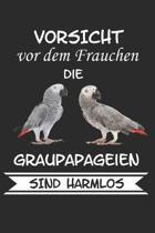 Vorsicht vor dem Frauchen die Graupapageien sind Harmlos: Notizbuch A5 Kariert Lustig Geschenk mit Papagei Graupapagei Vogel Sittich Haustier