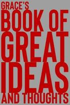 Grace's Book of Great Ideas and Thoughts: 150 Page Dotted Grid and individually numbered page Notebook with Colour Softcover design. Book format: 6 x