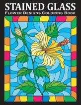 Stained Glass Coloring Book: An Amazing Flower Designs Adult Coloring Book for Stress Relief and Relaxation