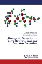 Bioorganic Evaluation of Some New Chalcone and Curcumin Derivatives