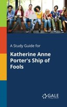 A Study Guide for Katherine Anne Porter's Ship of Fools
