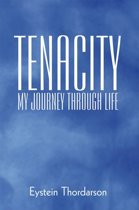 Tenacity: My Journey Through Life