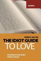 The Idiot Guide to Love