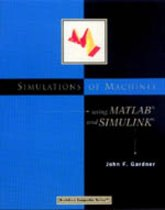 Simulations of Machines Using MATLAB® and SIMULINK®