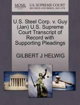 U.S. Steel Corp. V. Guy (Jan) U.S. Supreme Court Transcript of Record with Supporting Pleadings