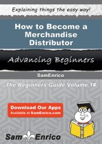 How to Become a Merchandise Distributor