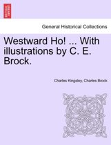 Westward Ho! ... with Illustrations by C. E. Brock. Vol. II.