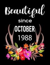 Beautiful Since October 1988: 7.44'' x 9.69'' 100 pages 50 sheets Composition Notebook College Ruled Book