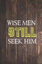 Wise men STILL seek him - Christian Christmas Journal