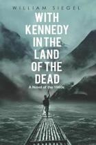 With Kennedy in the Land of the Dead