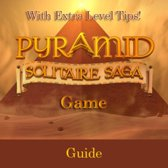 Pyramid Solitaire Saga Game: Guide With Extra Level Tips!