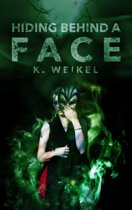 Hiding Behind A Face (The Maskless Trilogy #3)