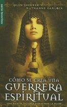 Como Se Crea Una Guerrera Espiritual/The Making of a Spiritual Warrior