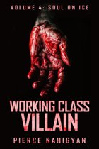 Soul On Ice (Book 4 of ''Working Class Villain'')