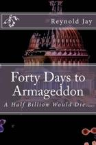 Forty Days to Armageddon