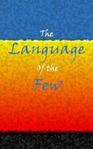 The Language of the Few